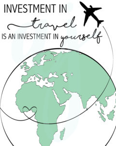 An Investment in Travel is an Investment in Yourself
