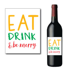 Eat Drink and Be Merry Bottle Label