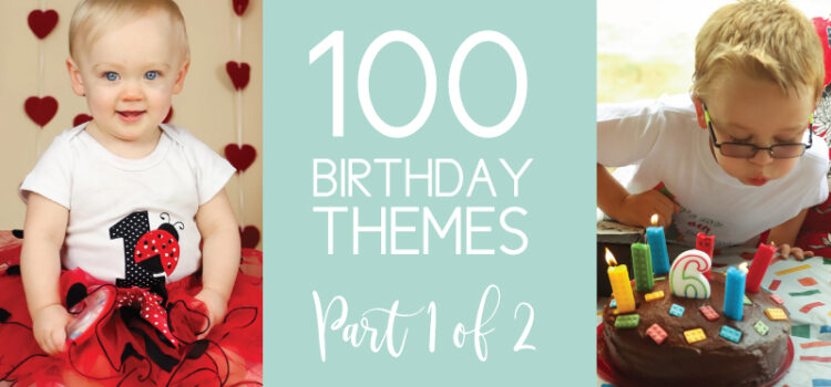 bday themes for babies, kids, and adults