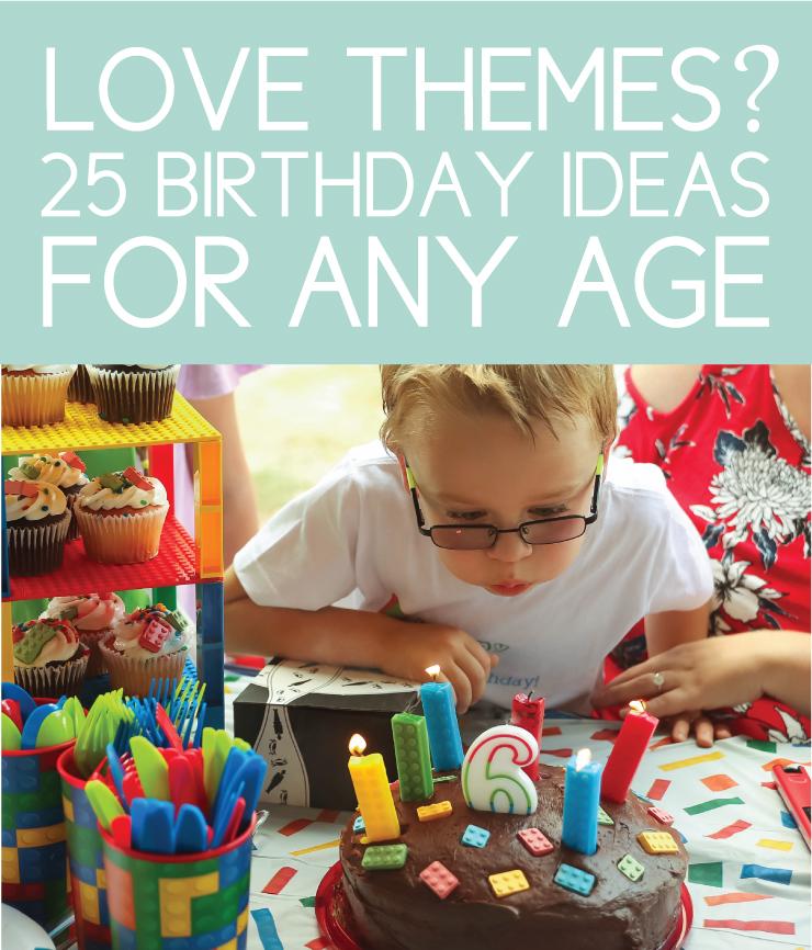 love themes? 25 birthday ideas for any age