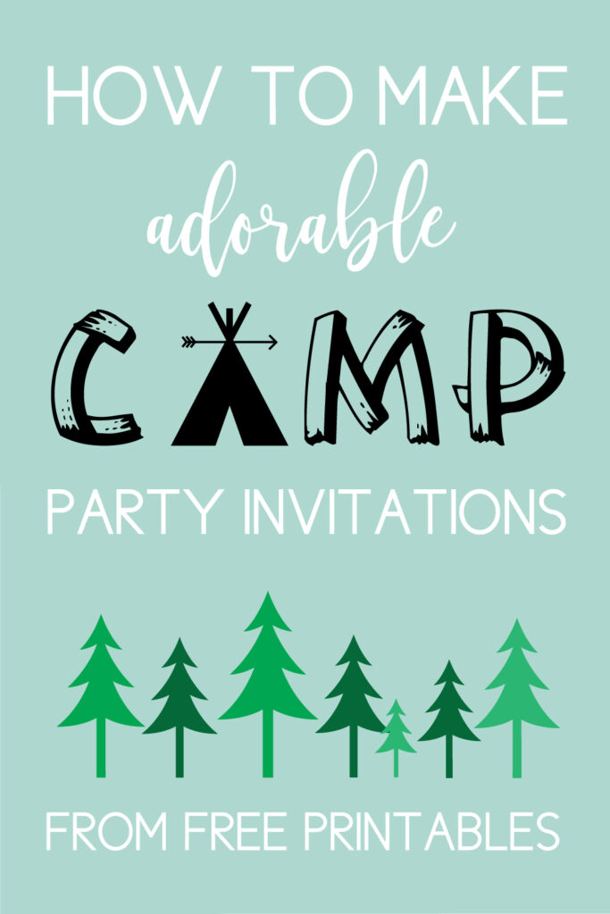 How to make camping birthday invites with free printables