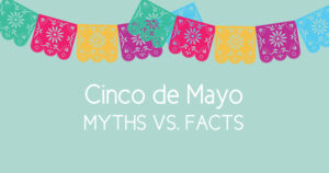 cinco de mayo myths vs facts