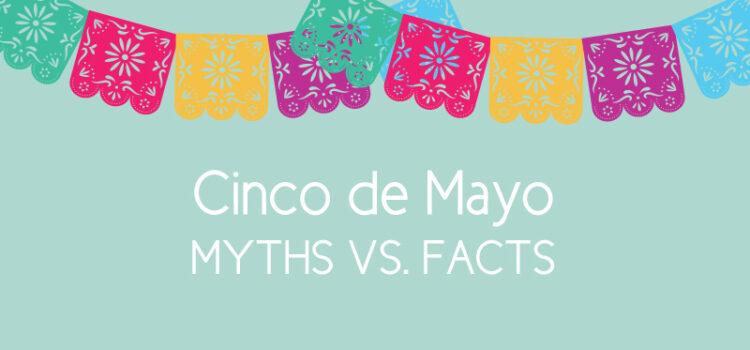 cinco de mayo myths vs facts