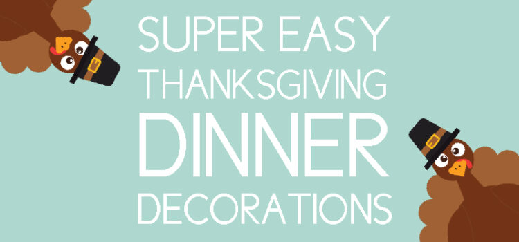 Easy Thanksgiving dinner decorations
