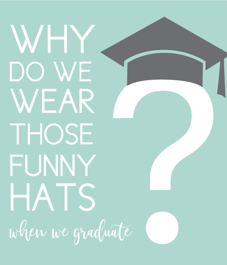 why do we wear funny graduation hats