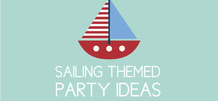 How to Find the Perfect Saying for a Sailing Themed Birthday