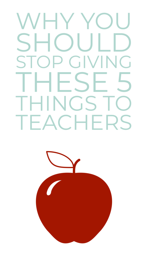 what to stop giving teachers