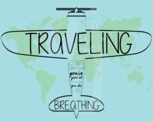 Traveling is Like Breathing