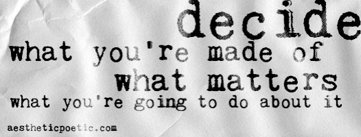 decide what you're made of