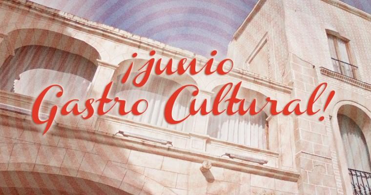 Junio Gastro Cultural