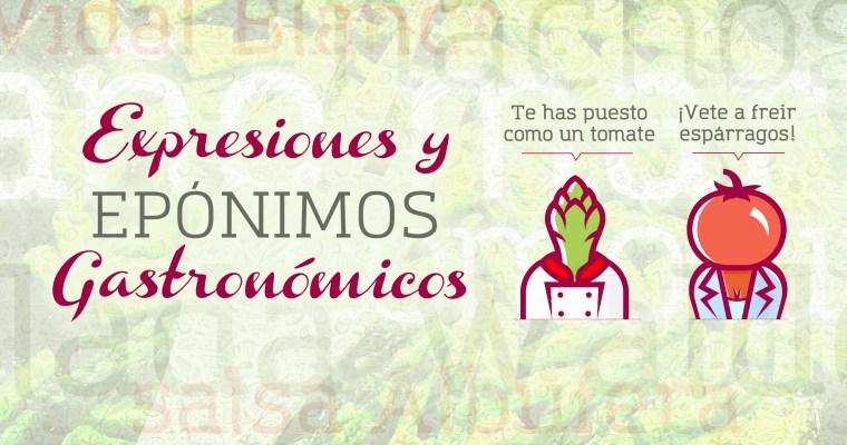 EXPRESIONES Y EPÓNIMOS GASTRONÓMICOS