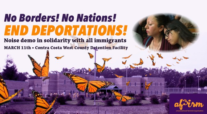This Saturday: No Borders! No Nations! End Deportations! Noise Demo by AF3IRM SF Bay Area