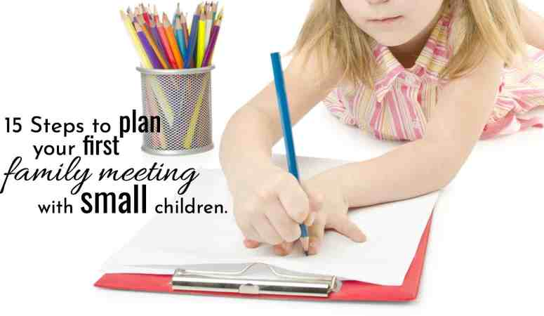 15 Steps To Plan Your First Family Meeting With Small Children.
