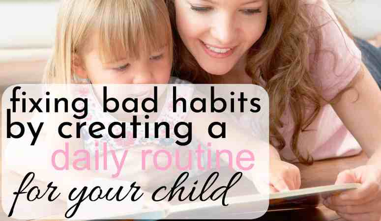 Daily Routine for 1-3 Year Olds – Fixing Bad Habits and Creating a Great Schedule