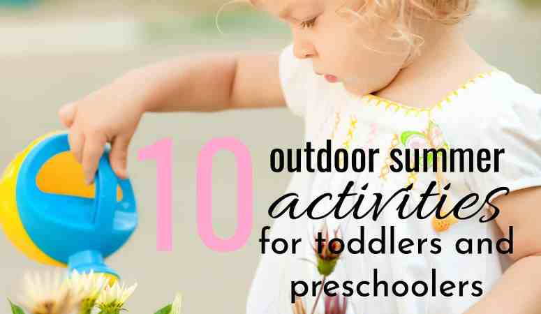 10 Outdoor Summer Activities for Toddlers and Preschoolers To Promote Fun and Learning