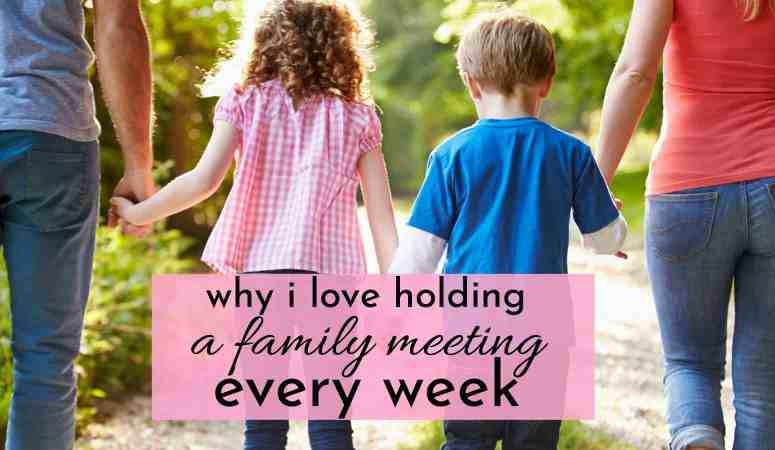 Why I Love Holding A Family Meeting Every Week!