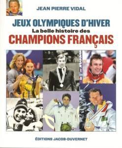 Jeux Olympiques d'Hiver La Belle Histoire des Champions Français