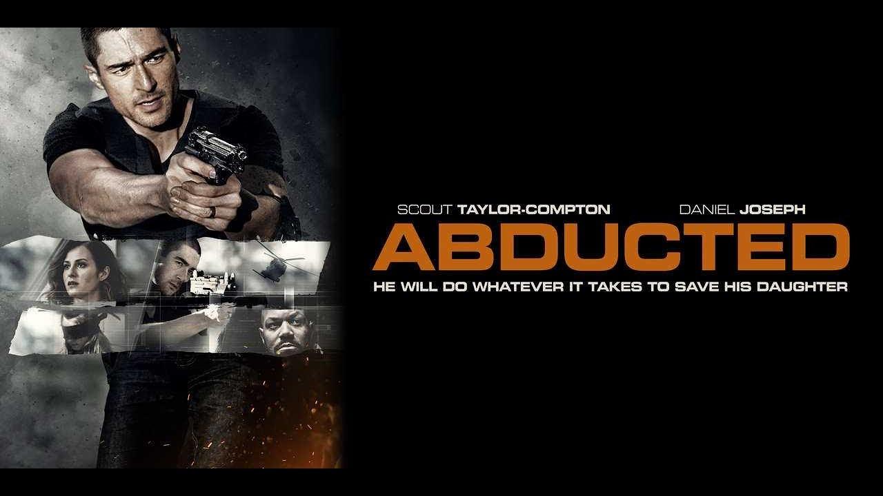 فيلم الاكشن والإثارة ABDUCTED 2020 - مترجم و بجودة عالية