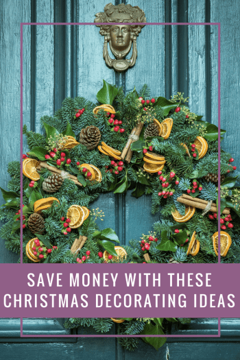 Save money this season with these Christmas decorating ideas