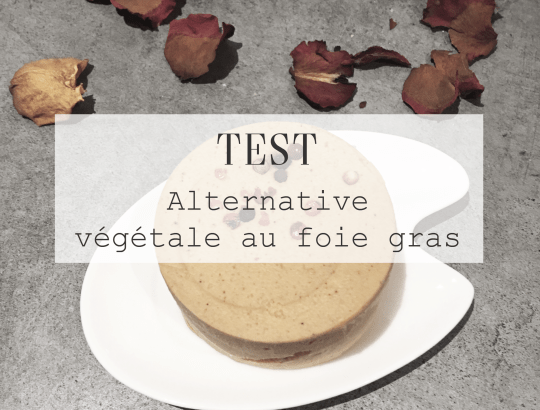 TEST - Alternative végétale au foie gras
