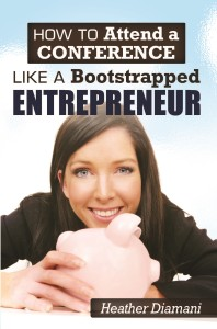 How to Attend a Conference Like a Bootstrapped Entrepreneur