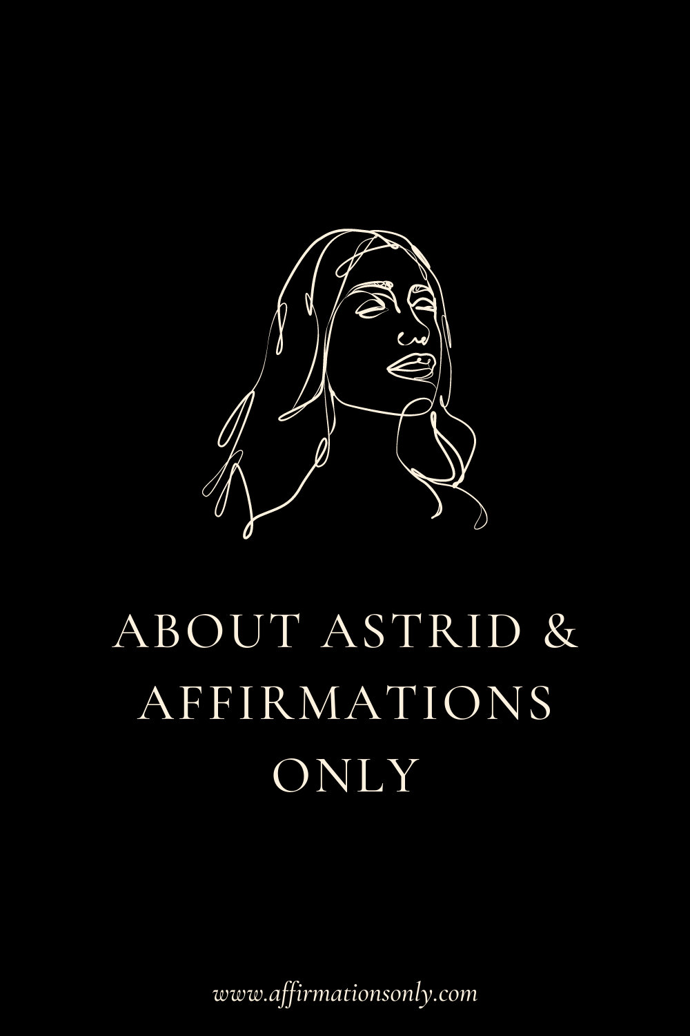 About Affiramtions Only - Positve Affirmations Blog by Astrid K