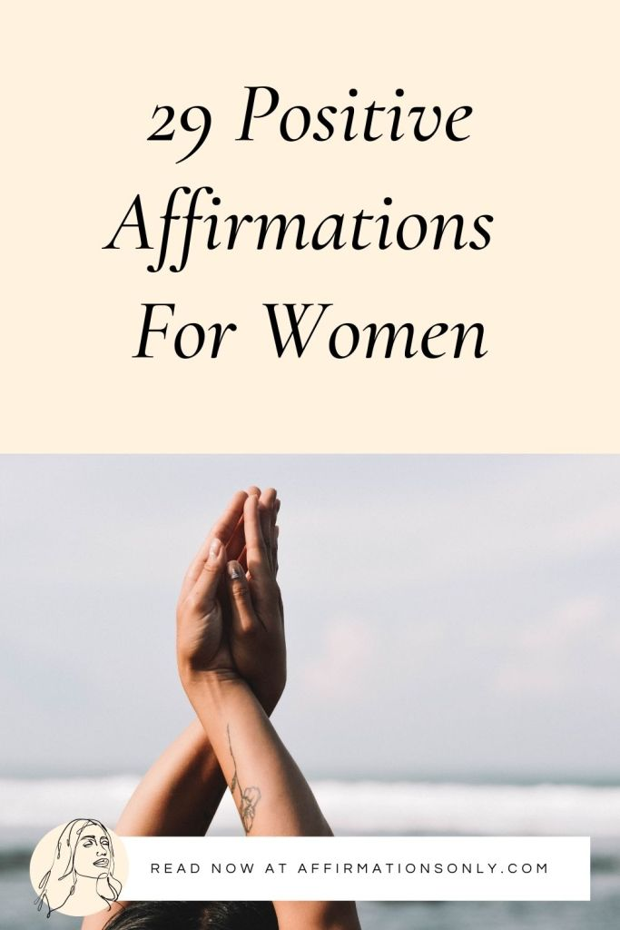 Pin 29 Positive Affirmations For Women to Pinterest