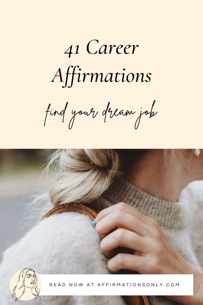 41 Career Affirmations (Find Your Dream Job & Thrive)