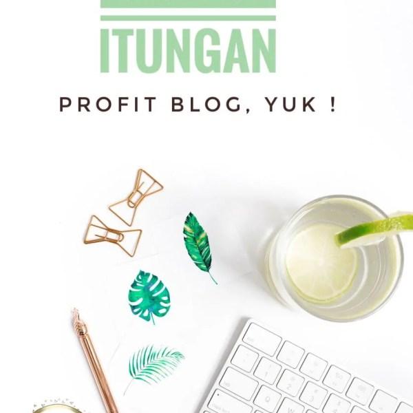 Itung-itungan Profit Blog, Yuk!