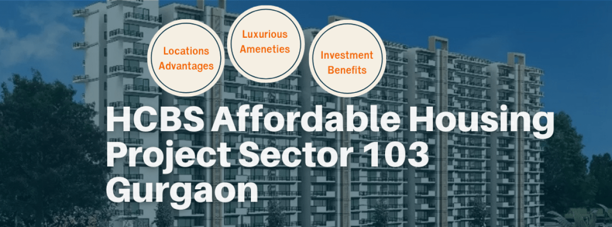 hcbs affordable housing project sector 103 gurgaon