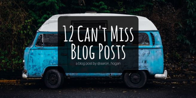12-cant-miss-blog-posts