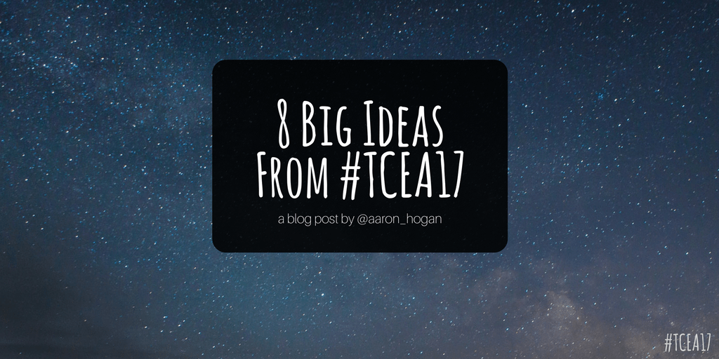 8 Big Ideas From Tcea17 Leading Learning Questioning