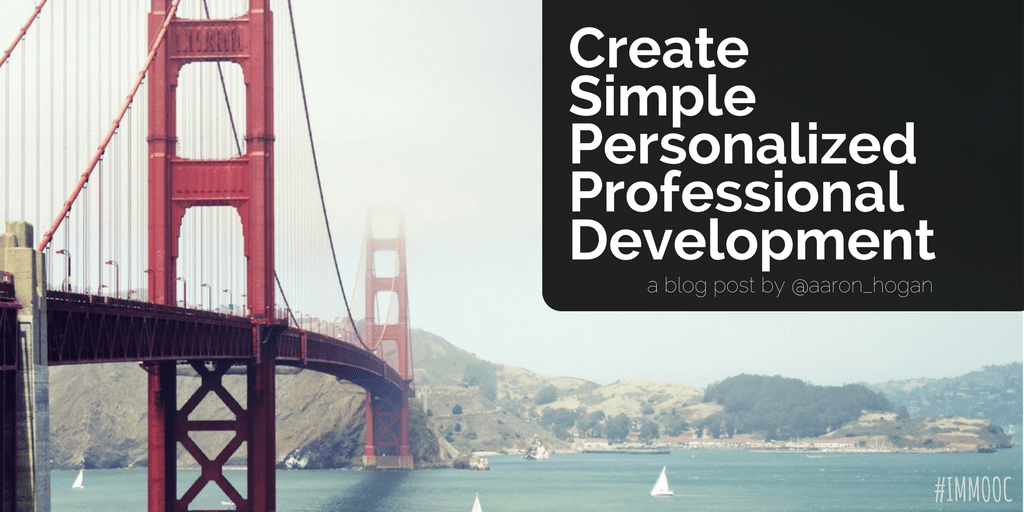 Create Simple Personalized Professional Development #IMMOOC