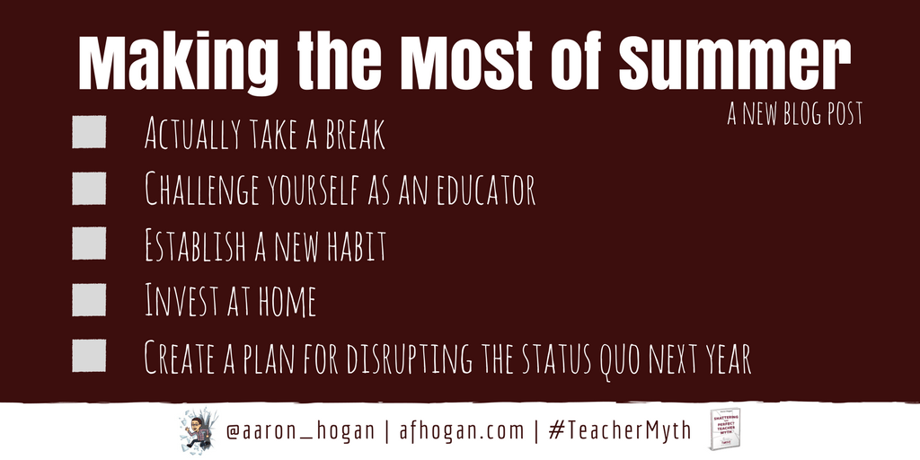 Making the Most of Summer #TeacherMyth
