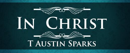 In Christ-T Austin Sparks banner