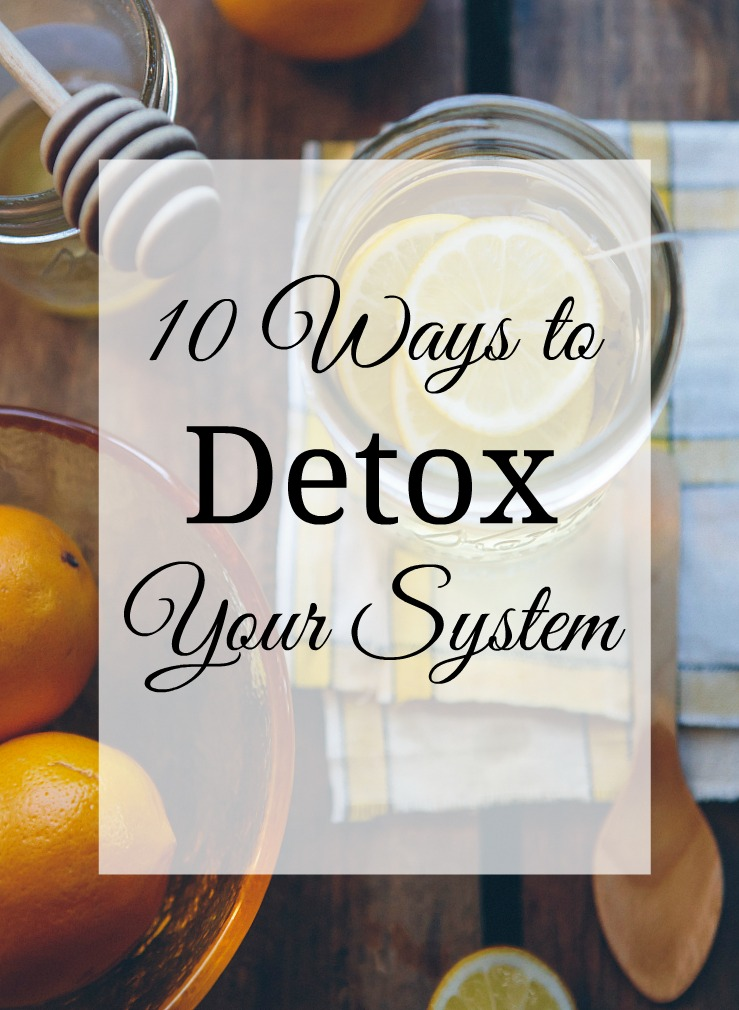 If you feel like your body needs a bit of a reset, these detox tips may be just want you need to jump start your system.
