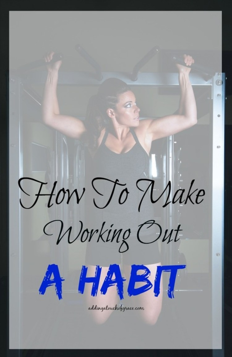 Here are some simple ways to make working out a habit that we all can do.