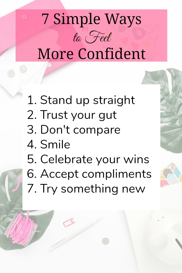 7 simple ways to feel more confident, instantly. We all can use a little confidence boost every now and then.