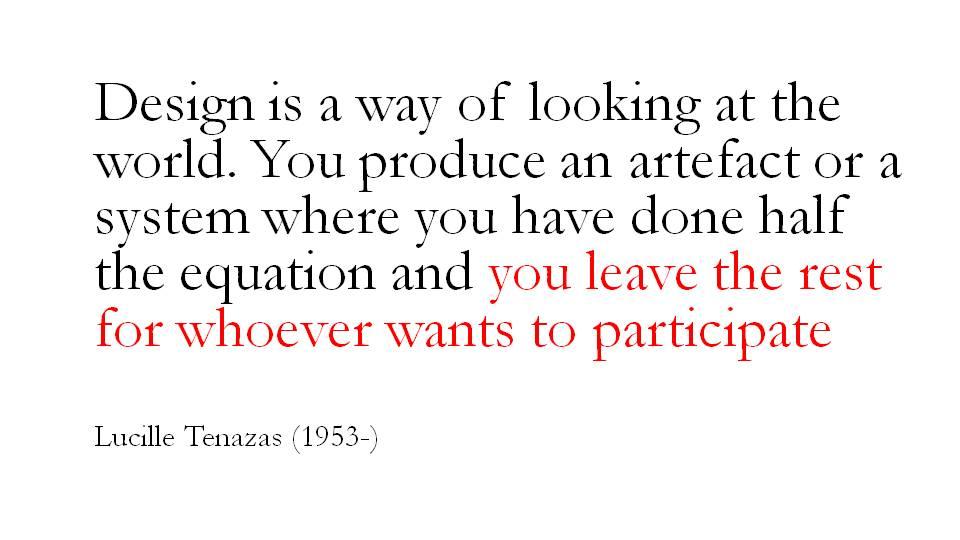 Lucille Tenazas quote quotation design audience particpiation