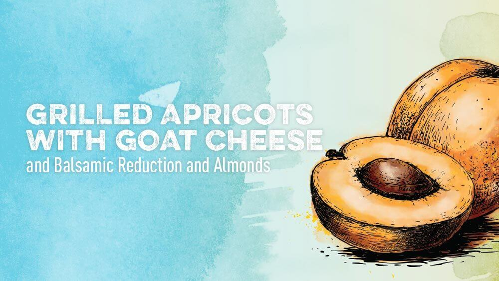 Grilled Apricot with Goat Cheese