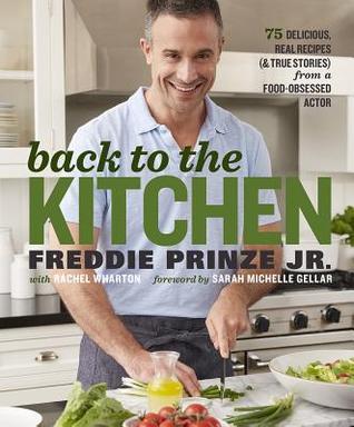 Back to the Kitchen by Freddie Prinze Jr