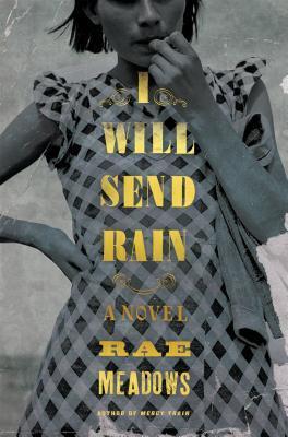 I Will Send Rain by Rae Meadows.jpg