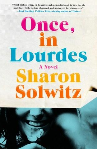 Once, In Lourdes by Sharon Solwitz.jpg