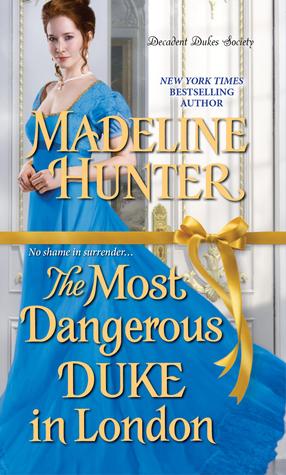 The Most Dangerous Duke in London by Madeline Hunter.jpg