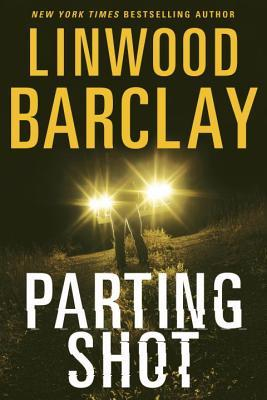 Parting Shot by Linwood Barclay.jpg