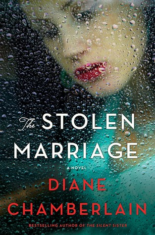 The Stolen Marriage by Diane Chamberlain.jpg