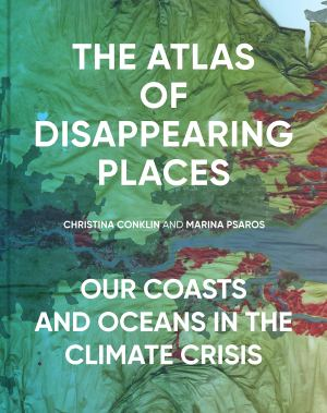 atlas of disappearing places