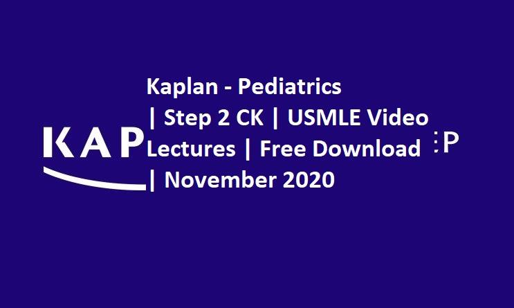 Free download Kaplan Pediatrics USMLE Step 2 ck video lectures