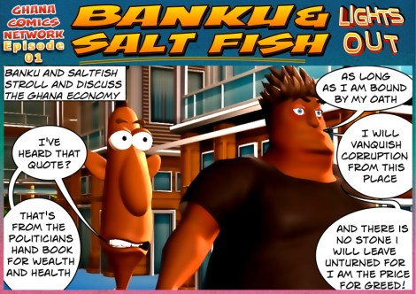 Banku And Saltfish stroll and discuss the Ghana Economy