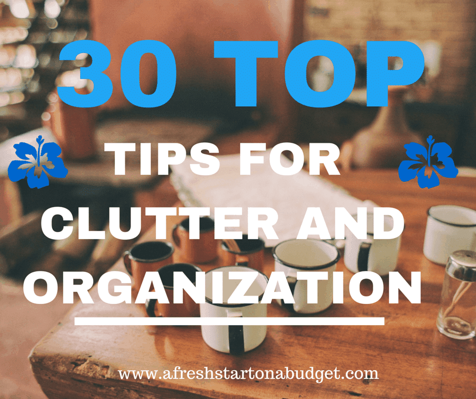 30 top tips for clutter and organization